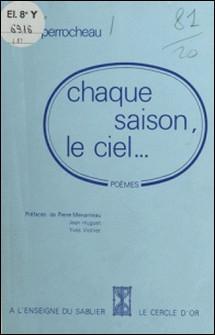 Chaque saison, le ciel. - Poèmes-Alain Perrocheau