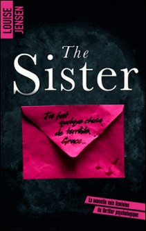 The sister : un nouveau thriller psychologique féminin dont le suspense tient jusqu'à la fin-Louise Jensen