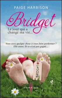 Bridget, le jour qui a changé ma vie-auteur