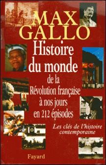 Histoire du monde, de la Révolution française à nos jours en 212 épisodes - Les clés de l'histoire contemporaine-Max Gallo