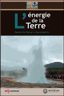 L'Energie de la Terre-Patrick De Wever , Hervé Martin