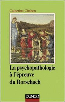 La psychopathologie à l'épreuve du Rorschach - 3ème édition-auteur