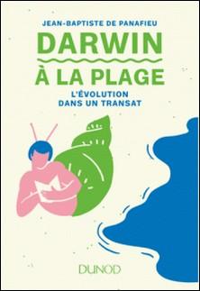Darwin à la plage - L'Evolution dans un transat-Jean-Baptiste de Panafieu