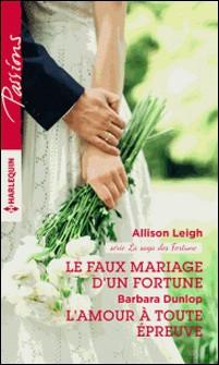 Le faux mariage d'un Fortune - L'amour à toute épreuve-Allison Leigh , Barbara Dunlop