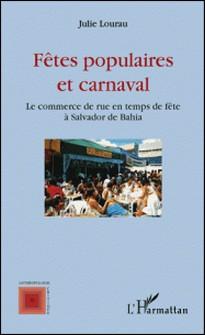Fêtes populaires et carnaval - Le commerce de rue en temps de fête à Salvador de Bahia-Julie Lourau