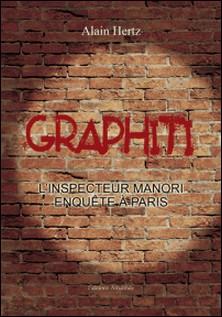 Graphiti - L'inspecteur Manori enquête à Paris-Alain Hertz