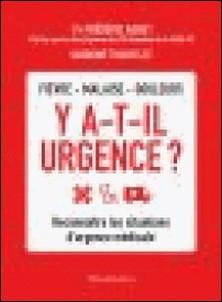 Fièvre, malaise, douleurs - Y a-t-il urgence ? - Reconnaître les situations d'urgence médicale-Frédéric Adnet , Sandrine Trouvelot