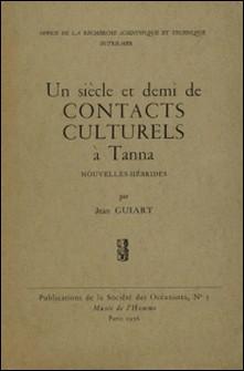 Un siècle et demi de contacts culturels à Tanna, Nouvelles-Hébrides-Jean Guiart