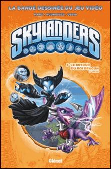 Skylanders - Tome 05 - Le retour du Roi Dragon (2ème partie)-auteur