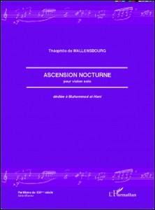 Ascension nocturne pour violon solo dédiée à Muhammad al-Hani-Théophile de Wallensbourg