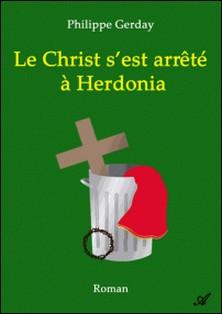 Le Christ s'est arrêté à Herdonia-Philippe Gerday