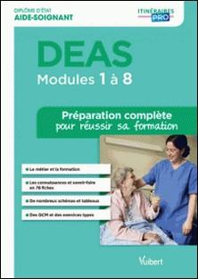 DEAS Modules 1 à 8 - Préparation complète pour réussir sa formation-Sylvie Ameline , Muriel Levannier