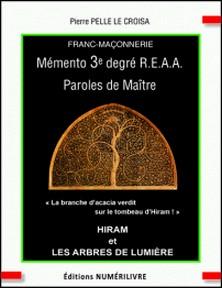 Mémento 3e degré R.E.A.A Paroles de Maître-Pierre Pelle Le Croisa