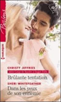 Brûlante tentation - Dans les yeux de son ennemie-Christy Jeffries , Sheri Whitefeather