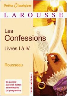 Les Confessions, livres I à IV-Jean-Jacques Rousseau
