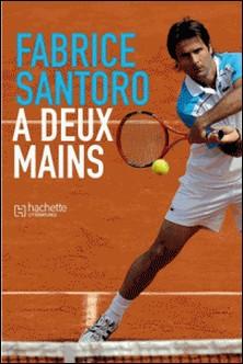 A deux mains-Fabrice Santoro