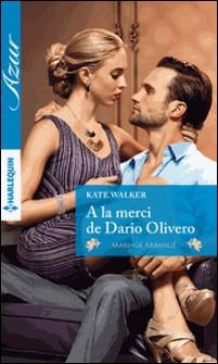 A la merci de Dario Olivero-Kate Walker