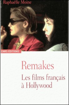 Remakes - Les films français à Hollywood-Raphaëlle Moine