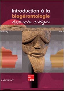 Introduction à la biogérontologie : approche critique-Eric Le Bourg