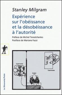 Expérience sur l'obéissance et la désobéissance à l'autorité-Stanley Milgram