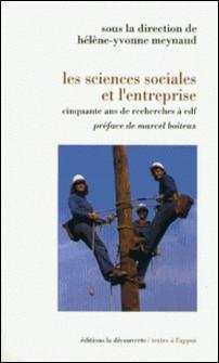 LES SCIENCES SOCIALES ET L'ENTREPRISE. Cinquante ans de recherche à EDF-Hélène-Yvonne Meynaud