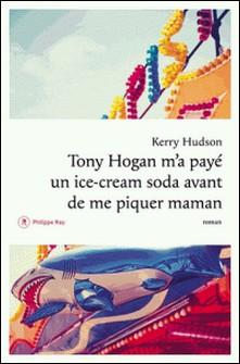 Tony Hogan m'a payé un ice-cream soda avant de me piquer maman-Kerry Hudson