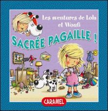 Sacrée pagaille ! - Un petit livre pour enfants-Edith Soonckindt , Mathieu Couplet , Lola & Woufi