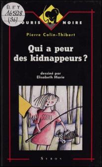 Qui a peur des kidnappeurs ?-Pierre Colin-Thibert