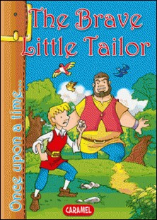 The Brave Little Tailor - Tales and Stories for Children-Jacob and Wilhelm Grimm , Jesús Lopez Pastor , Once Upon a Time
