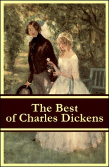 The Best of Charles Dickens: A Tale of Two Cities + Great Expectations + David Copperfield + Oliver Twist + A Christmas Carol (Illustrated)-Charles Dickens