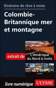 Itinéraire de rêve à moto - Colombie-Britannique mer et montagne-Collectif