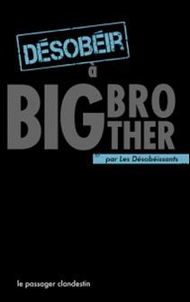 Désobéir à Big Brother-Les Désobéissants