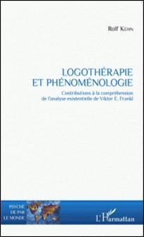 Logothérapie et phénoménologie - Contributions à la compréhension de l'analyse existentielle de Viktor Frankl-Rolf Kühn