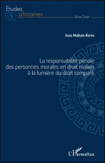 La responsabilité pénale des personnes morales en droit malien à la lumière du droit comparé-Issa Makan Keita