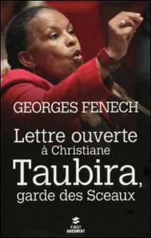 Lettre ouverte à Christiane Taubira, garde des sceaux-Georges Fenech