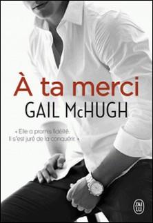 A ta merci-Gail McHugh