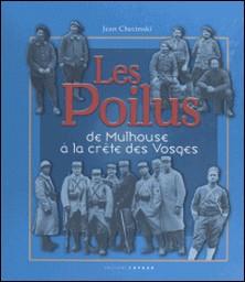 Les poilus. De Mulhouse à la crête des Vosges-Jean Chesinski