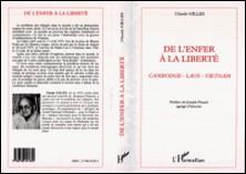 De l'enfer à la liberté. - Cambodge, Laos, Vietnam, Accueil des réfugiés en France (Documents et témoignages)-Claude Gilles