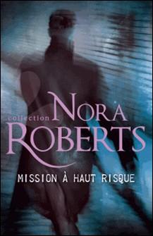 Mission à haut risque-Nora Roberts