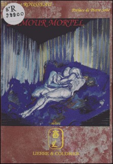 L'amour mortel : à la recherche de l'amour perdu-Véronique Rousseau