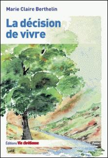 Supplément à Vie Chrétienne N°464 - La décision de vivre-Marie-Claire Berthelin