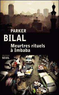 Meurtres rituels à Imbaba-Parker Bilal
