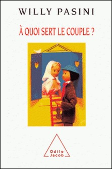 A quoi sert le couple ?-Willy Pasini