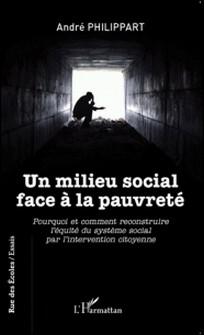 Un milieu social face à la pauvreté - Pourquoi et comment reconstruire l'équité du système social par l'intervention citoyenne-André Philippart