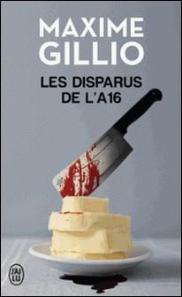 Les disparus de l'A16-Maxime Gillio