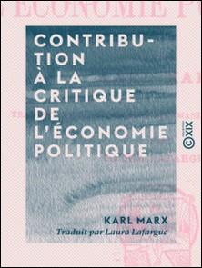 Contribution à la critique de l'économie politique-Karl Marx , Laura Lafargue