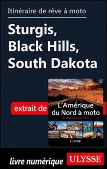 Itinéraire de rêve à moto - Sturgis, Black Hills, South Dakota-Collectif