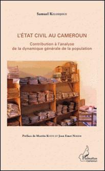 L'Etat civil au Cameroun - Contribution à l'analyse de la dynamique générale de la population-Samuel Kelodjoue