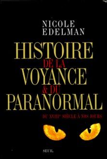 Histoire de la voyance et du paranormal - Du XVIIIe siècle à nos jours-Nicole Edelman