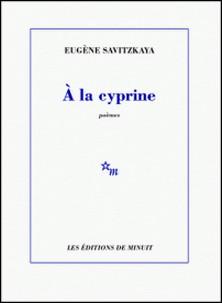 A la cyprine-Eugène Savitzkaya
